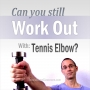 Artwork for Working Out Wisely With Tennis Elbow