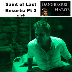s1e9 The Saint of Last Resorts Pt 2