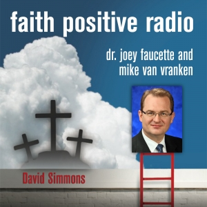 Faith Positive Radio: David Simmons