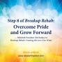 Artwork for Step 8 Breakup Rehab - Overcome Pride and Grow Forward