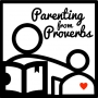 Artwork for Series Kickoff: Parenting from Proverbs