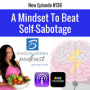 Artwork for Episode #146: A Mindset to Beat Self-Sabotage