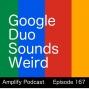 Artwork for Google Duo Sounds Weird