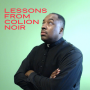 Artwork for Lessons from Colion Noir