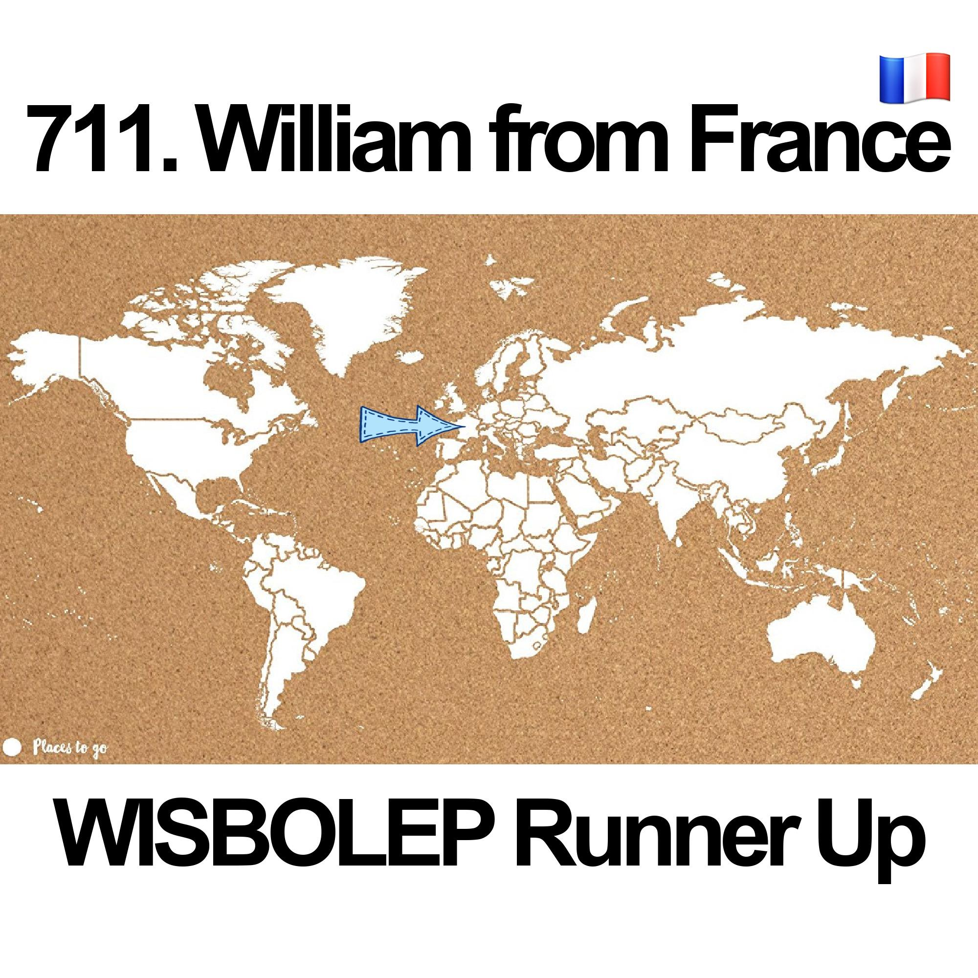 711. William from France 🇫🇷(WISBOLEP Runner-UP)