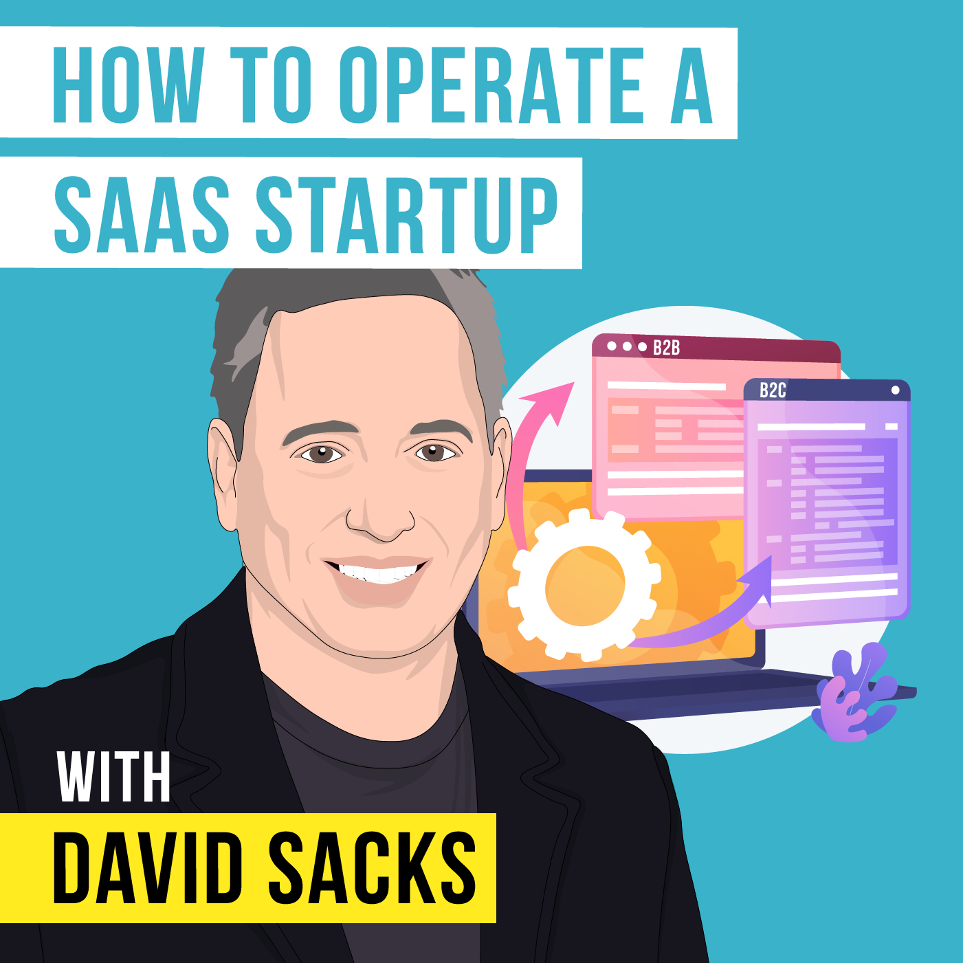 David Sacks - How to Operate a SaaS Startup - [Invest Like the Best, EP. 234]