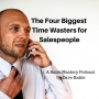 Artwork for The Four Biggest Time Wasters for Salespeople