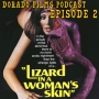 Artwork for Dorado Films Podcast #002 - A Lizard in a Woman's Skin with Troy Howarth