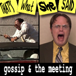 "Episode # 76 -- ""Gossip"" & ""The Meeting"" (9/17, 9/24/09)"