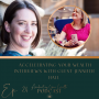 Artwork for Ep.24 - Accelerating Your Wealth Interviews with guests Jennifer Hall