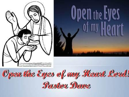 Open the Eyes of our Hearts Lord!