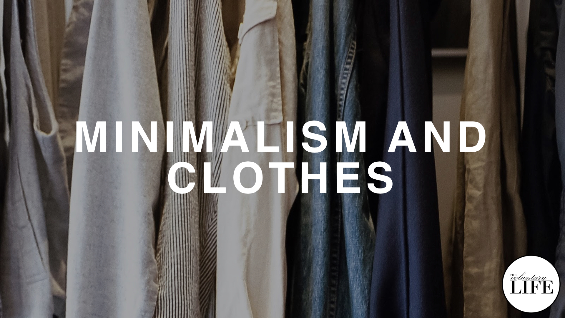 239 Minimalism And Clothes