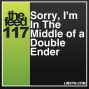 Artwork for 117 Sorry, I'm In The Middle of a Double Ender