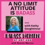 Artwork for 086  A No Limits Attitude is Badass with Kathy Goughenour