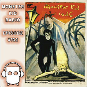 Monster Kid Radio #132 - Greg Starrett and The Cabinet of Dr. Caligari