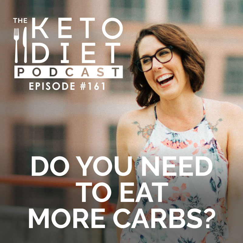 #161 Do You Need to Eat More Carbs?