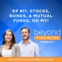 Artwork for Stocks, Bonds, and Mutual Funds, Oh My!
