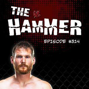 The Hammer MMA Radio - Episode 314
