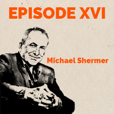 Episode 16: Expert Opinion - Michael Shermer