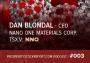 Artwork for 003: Dan Blondal - CEO Nano One Materials Corp