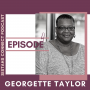Artwork for Episode #4: Georgette Taylor Turned Her Personal Insecurity Into Her Personal Power
