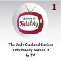 Artwork for Pt 1  Judy Finally Makes it to TV - Complicated Treasure: The Judy Garland Show