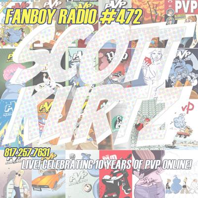 Fanboy Radio #472 - Scott Kurtz LIVE