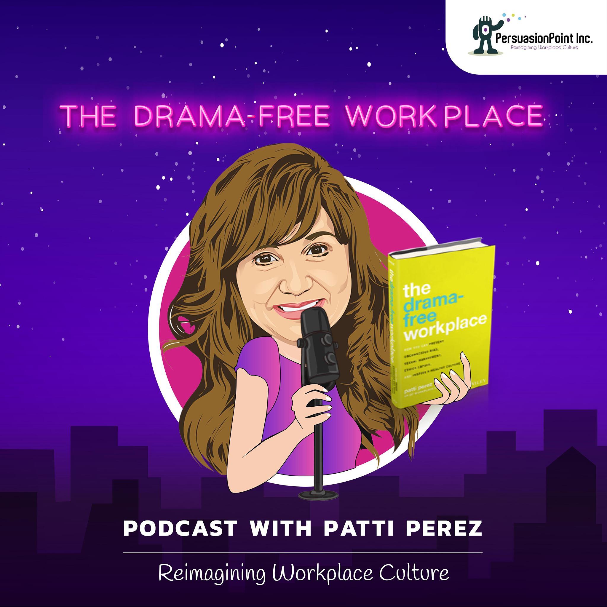 The Drama-Free Workplace with Patti Perez Show Art