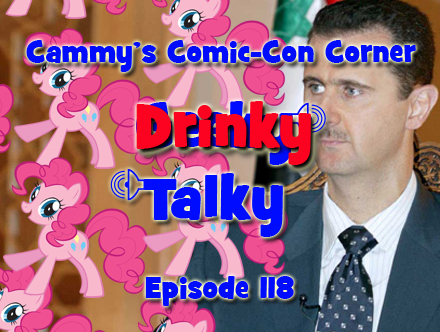 Cammy's Comic-Con Corner - Drinky Talky - Episode 118