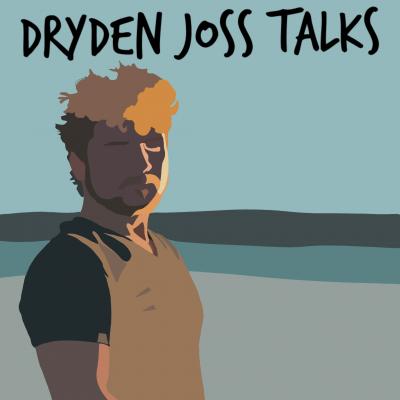 Dryden Joss Talks show image