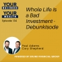 Artwork for 134 - Whole Life Is a Bad Investment - Debunkisode
