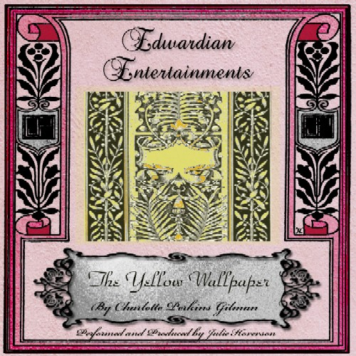 """The Yellow Wallpaper"" by Charlotte Perkins Gilman - Edwardian Entertainments #5"