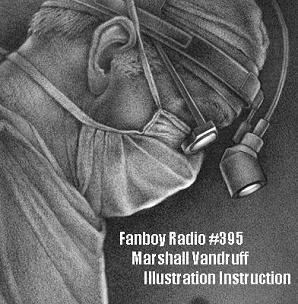 Fanboy Radio #395 - Marshall Vandruff