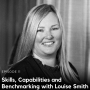 Artwork for 11. Skills, Capabilities and Benchmarking with Louise Smith