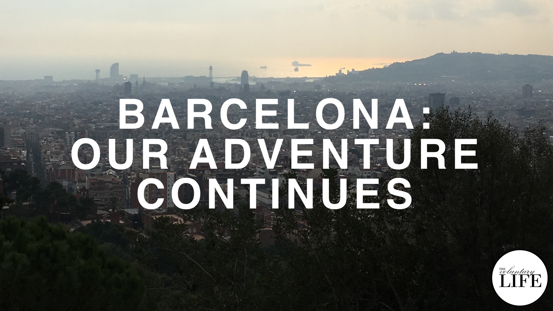 321 Barcelona: Our Adventure Continues