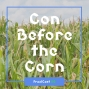 Artwork for FC 056: Con Before the Corn