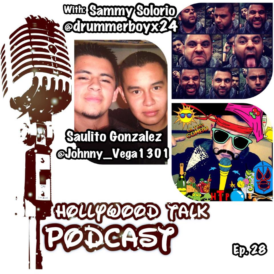 "#28 HTP with Sammy Solorio - Saulito ""Johnny Vega"" Gonzalez"