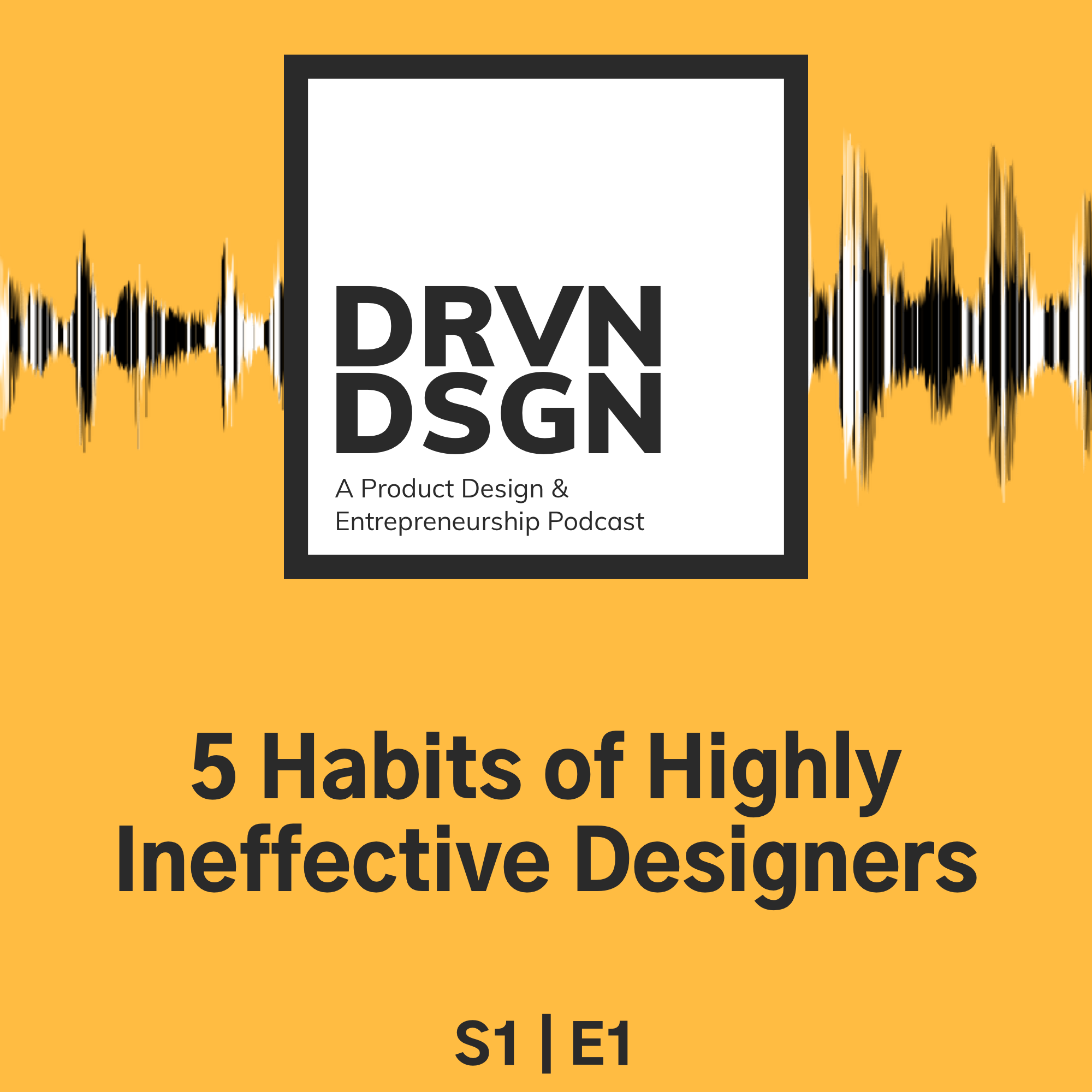 5 Habits of Highly Ineffective Designers