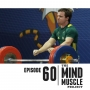Artwork for Ep 60 - What it takes to win gold in weightlifting with Commonwealth Games Gold medalist Ben Turner