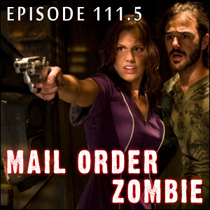 Mail Order Zombie: Episode 111.5