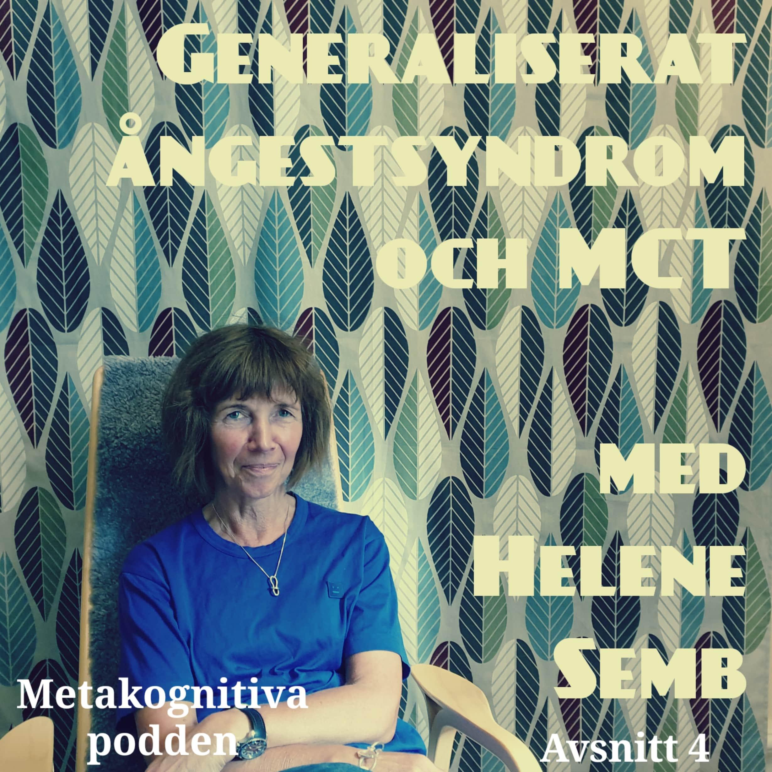 4. Generaliserat ångestsyndrom och MCT, med Helene Semb