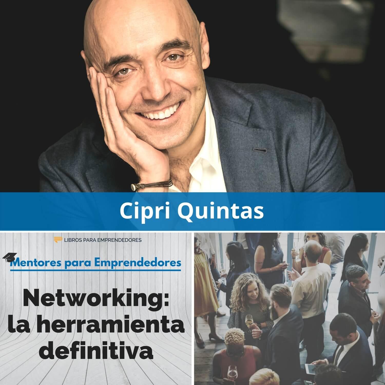 Networking, la herramienta definitiva, con Cipri Quintas - MPE027 - Mentores para Emprendedores