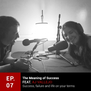 Episode 7: SUCCESS feat. AJ Vallejo