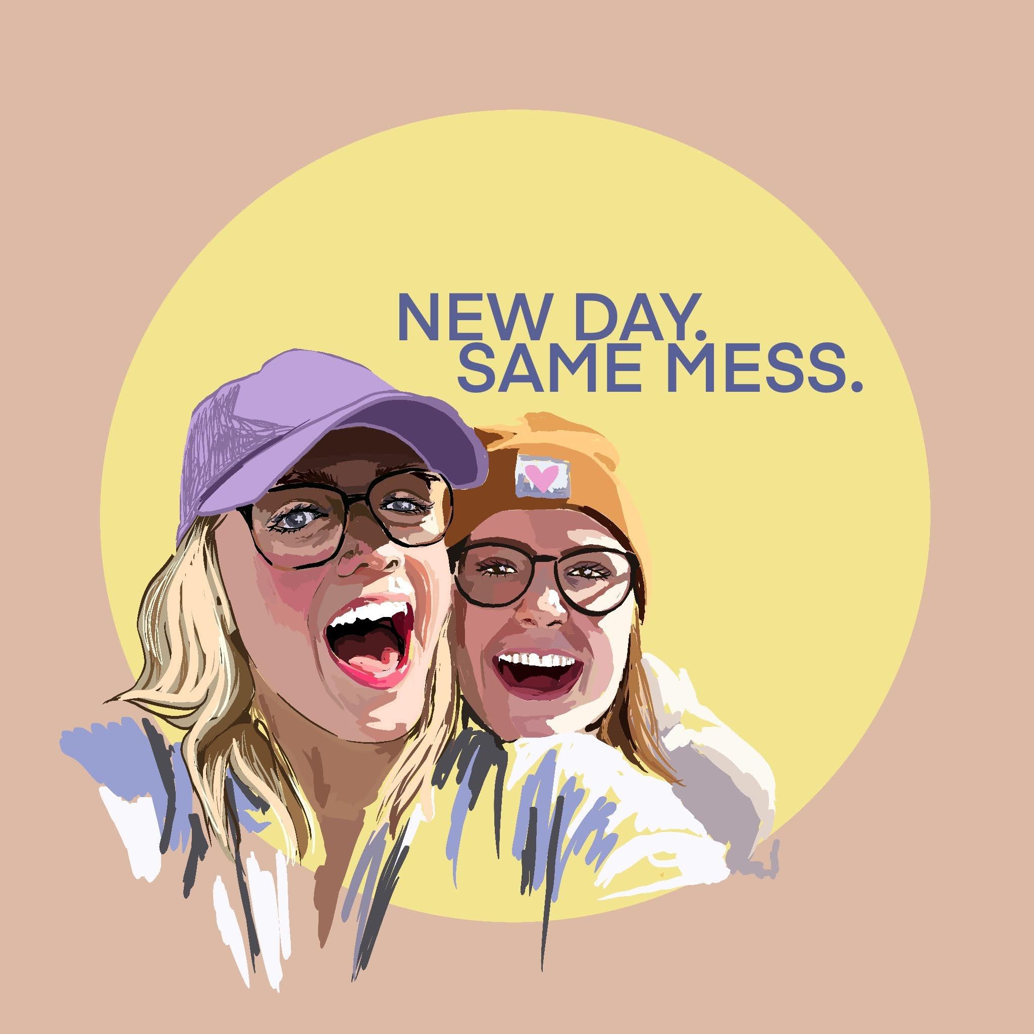 New Day. Same Mess. show image