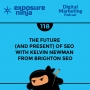 Artwork for #118: The Future (and Present) of SEO with Kelvin Newman from BrightonSEO
