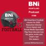 Artwork for BNI HEARTLAND PODCAST #186: BNI Heartland Football 2020 Kickoff