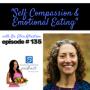 Artwork for Episode #135:  Self Compassion & Emotional Eating with Dr. Ellen Albertson