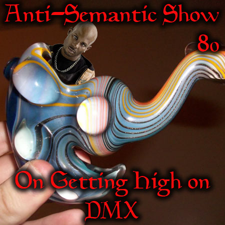 Episode 80 - On Getting High on DMX