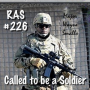 Artwork for RAS #226 - Called To Be A Soldier