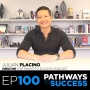Artwork for 100:  How to Achieve Success - Julian Placino - Creator, Pathways to Success Podcast